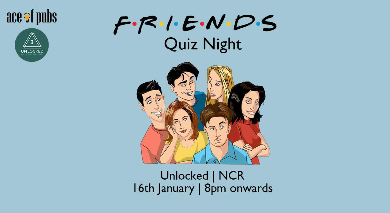 F.R.I.E.N.D.S Quiz Night at Unlocked