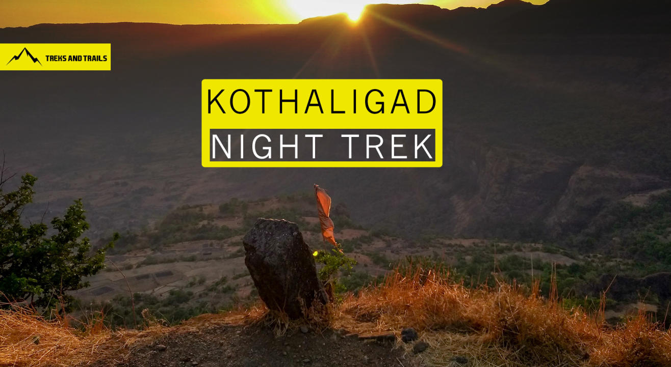 Kothaligad Night Trek | Trek And Trails