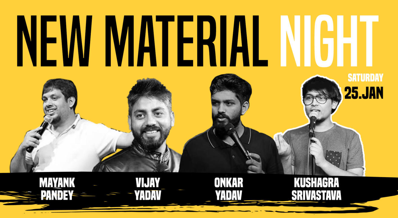 New Material Night - Vijay, Mayank, Onkar & Kushagra