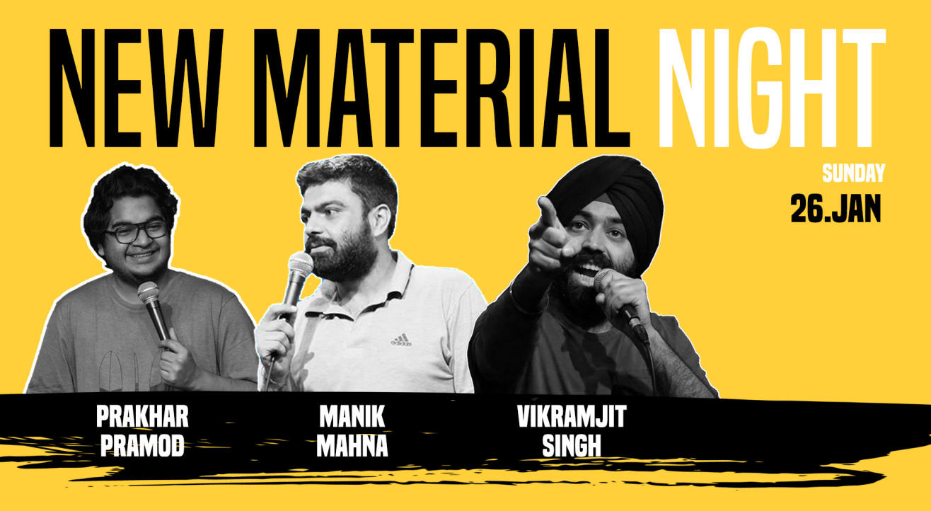 New Material Night Ft Prakhar, Manik & Vikramjit