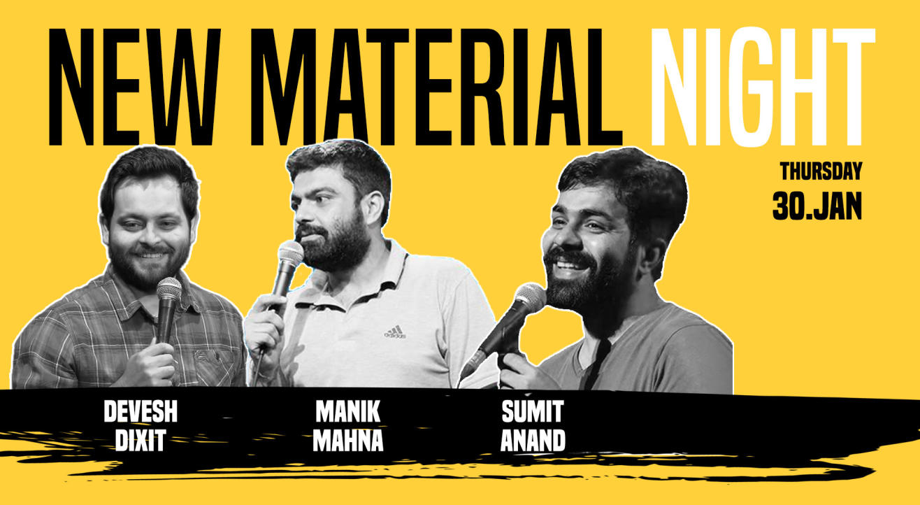 New Material Night Ft Devesh, Manik & Sumit