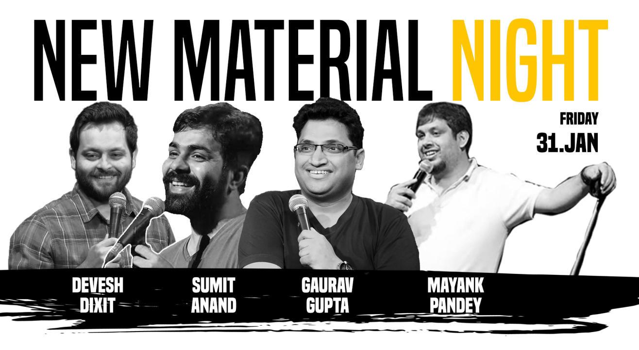 New Material Night Ft Devesh, Sumit, Gaurav & Mayank