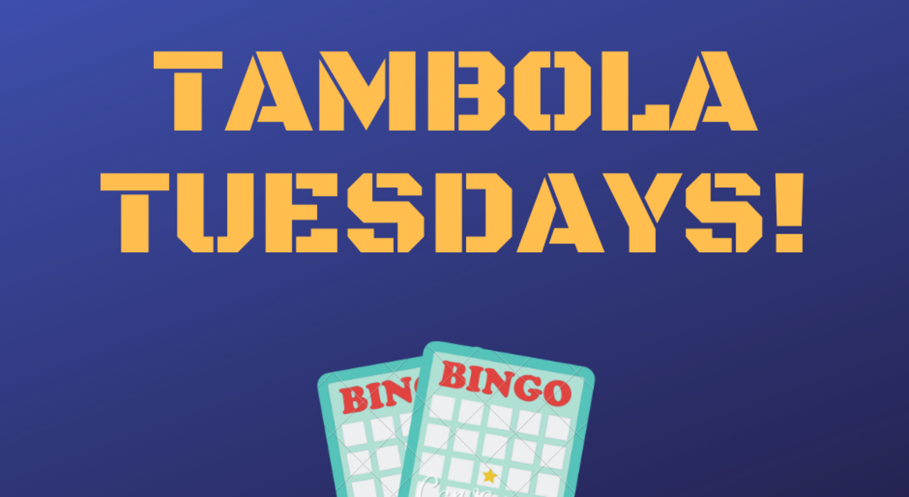 Tambola Tuesday Evenings!