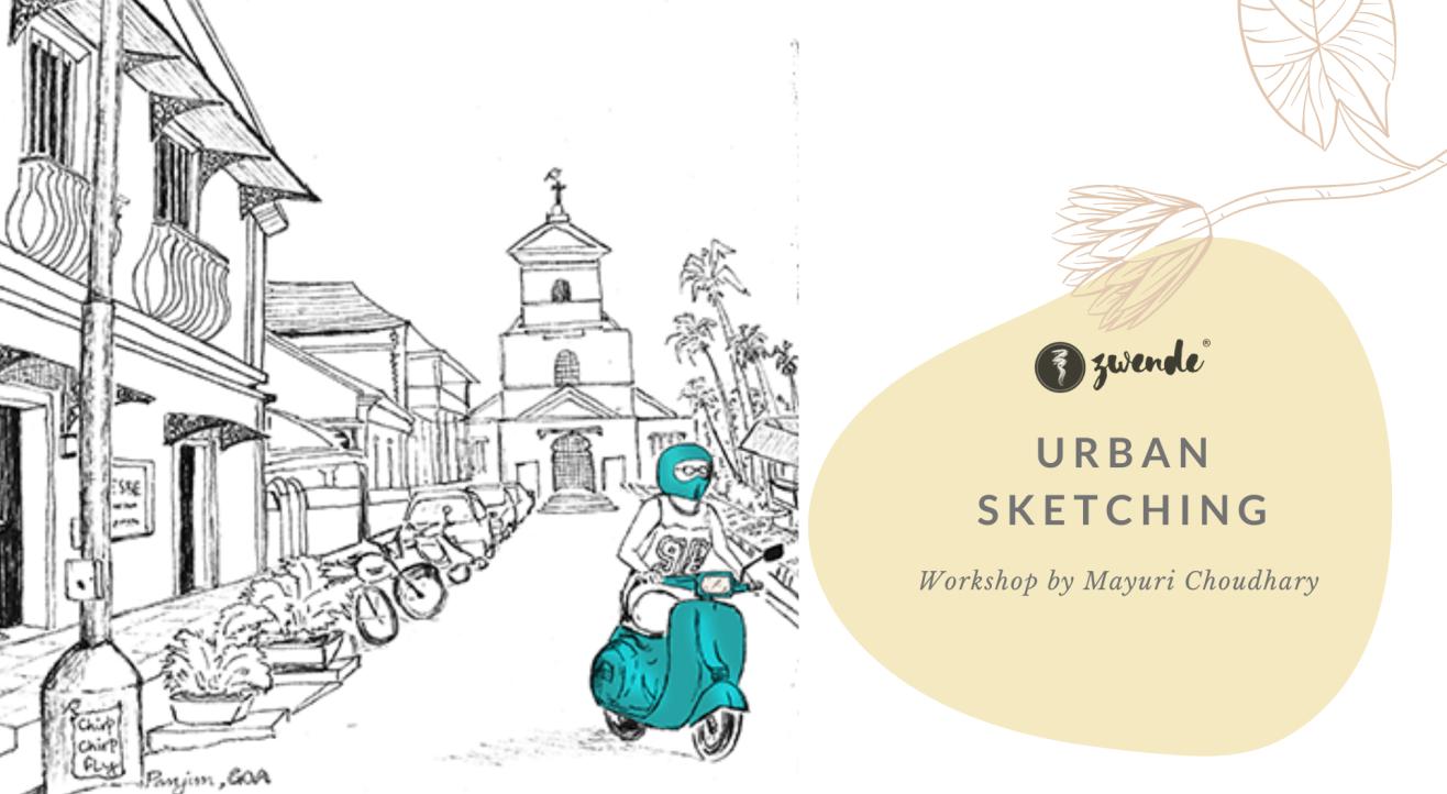 Urban Sketching Workshop for Beginners by Mayuri Choudhary