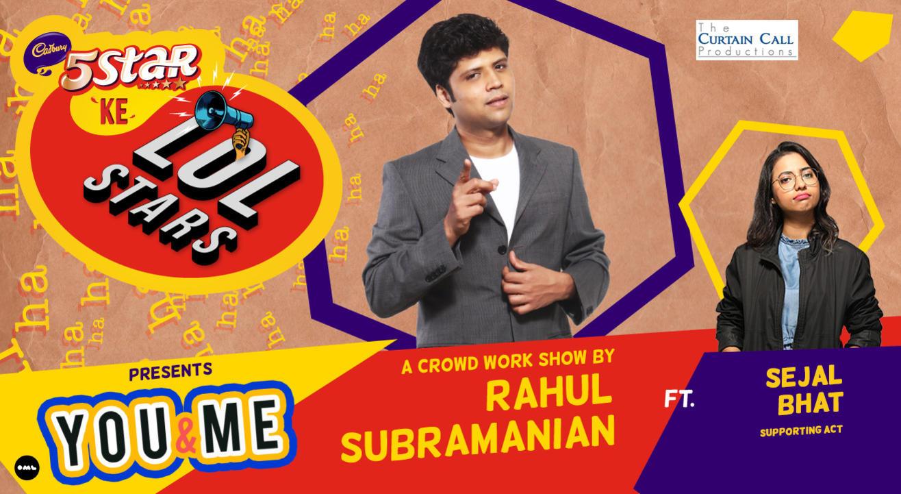 5Star ke LOLStars presents You & Me - A Crowd Work Show by Rahul Subramanian | Delhi