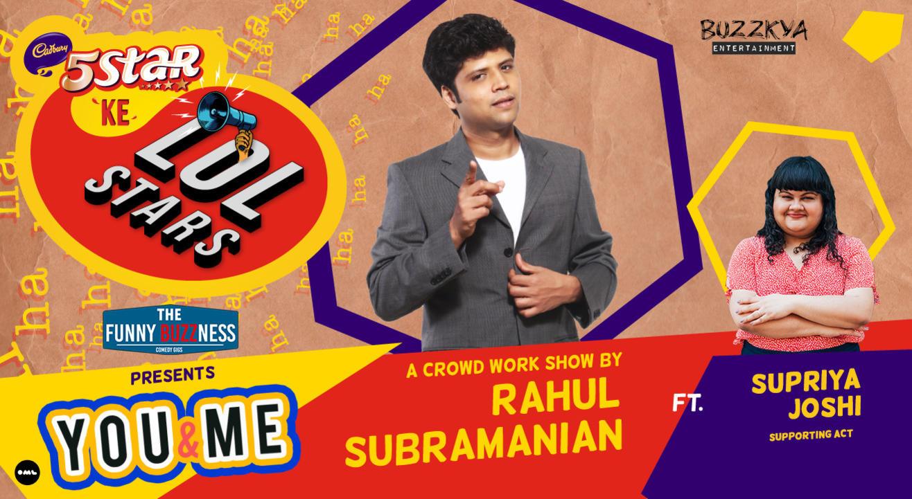 5Star ke LOLStars presents You & Me - A Crowd Work Show by Rahul Subramanian | Hyderabad