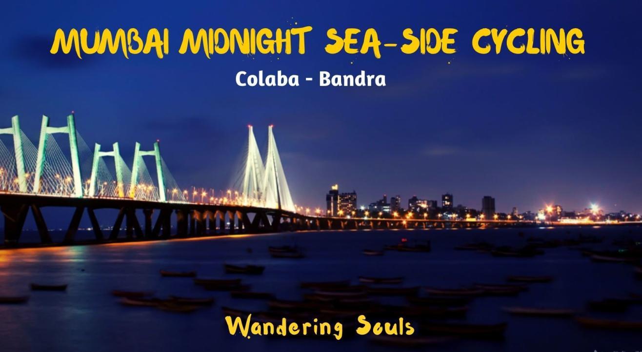 Mumbai Midnight Sea-Side Cycling | Wandering Souls