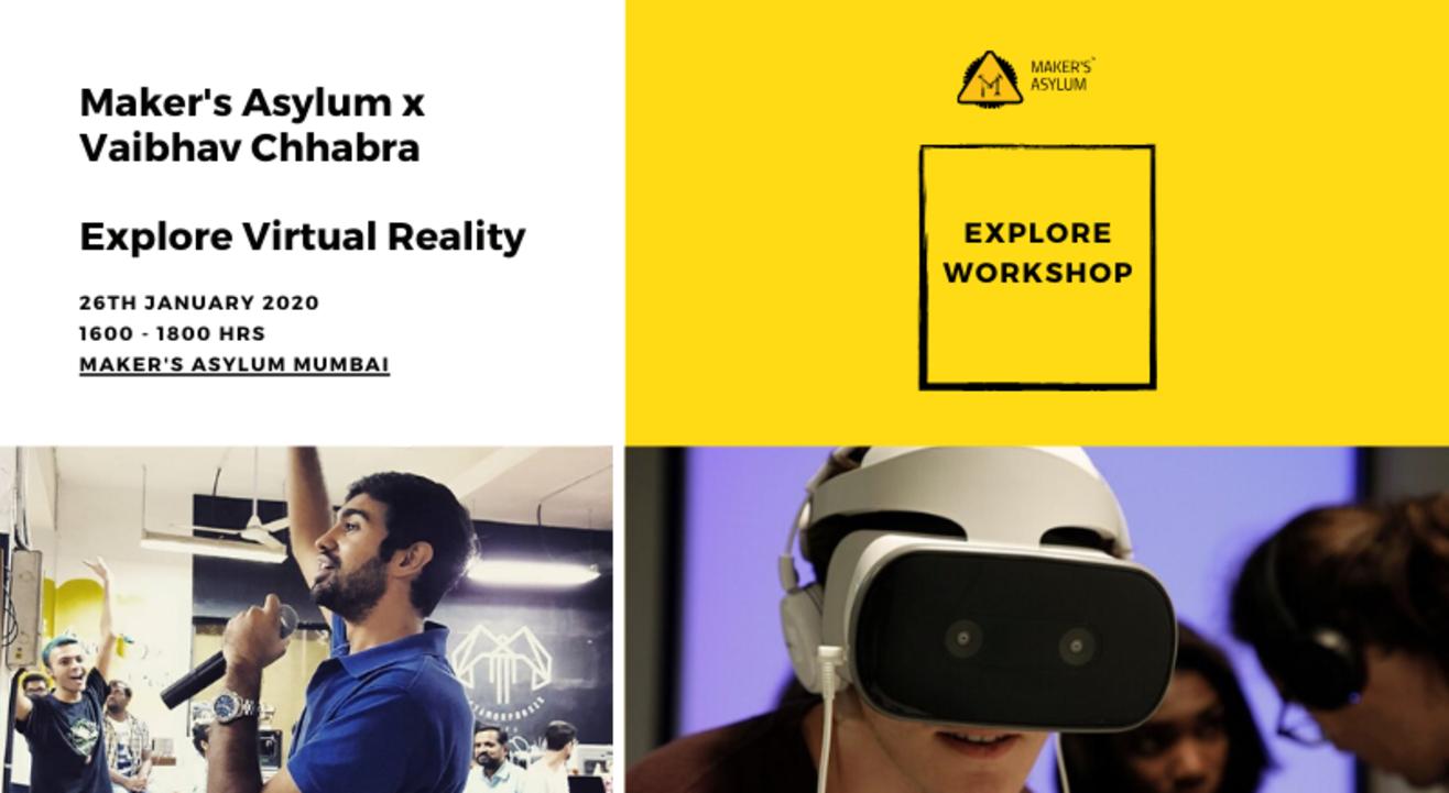 Maker's Asylum x Vaibhav Chhabra : Explore Virtual Reality