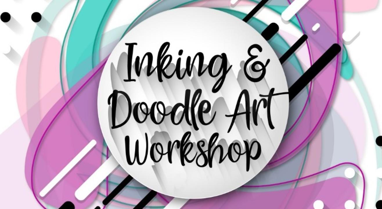 Inking & Doodle Art Workshop by The Dram-ART-ic Life!