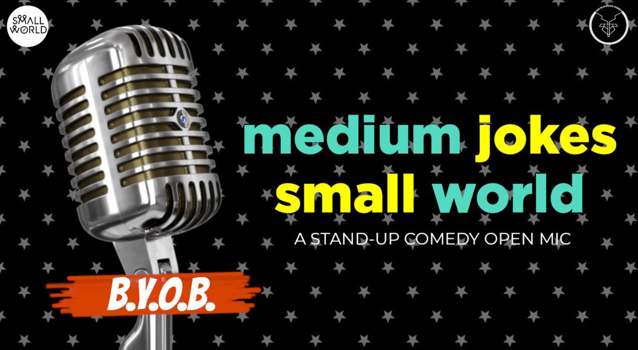 Medium Jokes at Small World (BYOB)