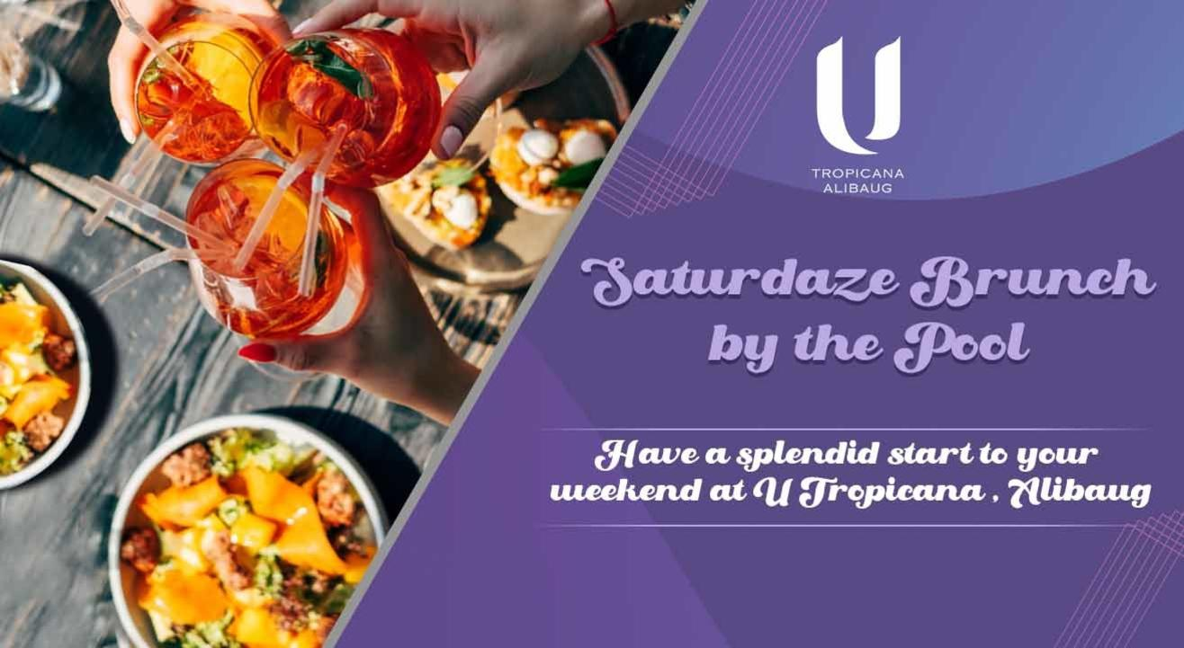 Saturdaze Brunch - U Tropicana