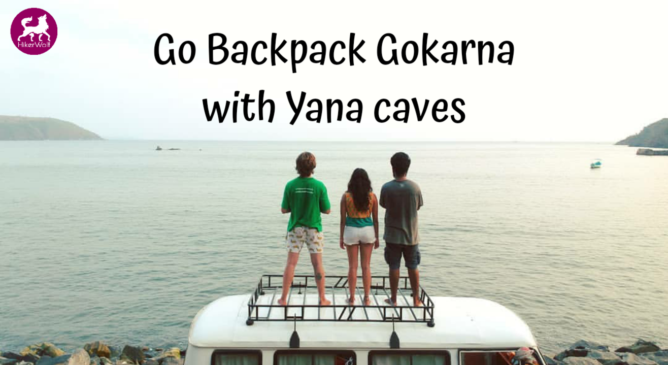 HikerWolf - Go Backpack Gokarna with Yana Cave