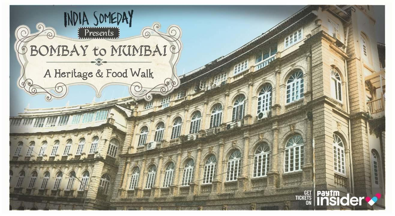 Bombay to Mumbai: a Heritage & Food walk