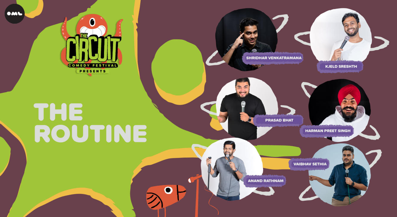 The Routine ft. Vaibhav Sethia, Harman Preet and more!   The Circuit Comedy Festival, Bengaluru, Vapour Pub and Brewery