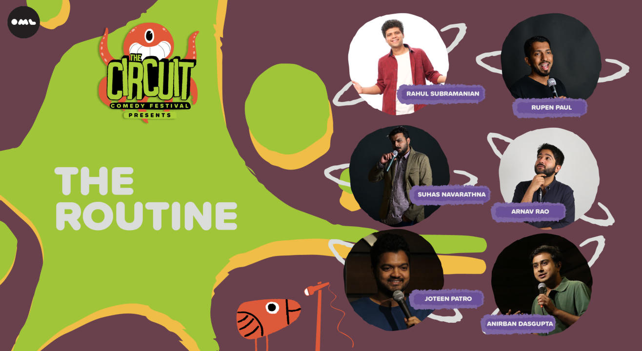 The Routine ft. Rahul Subramanian, Anirban, Rupen and more! | The Circuit Comedy Festival, Bengaluru