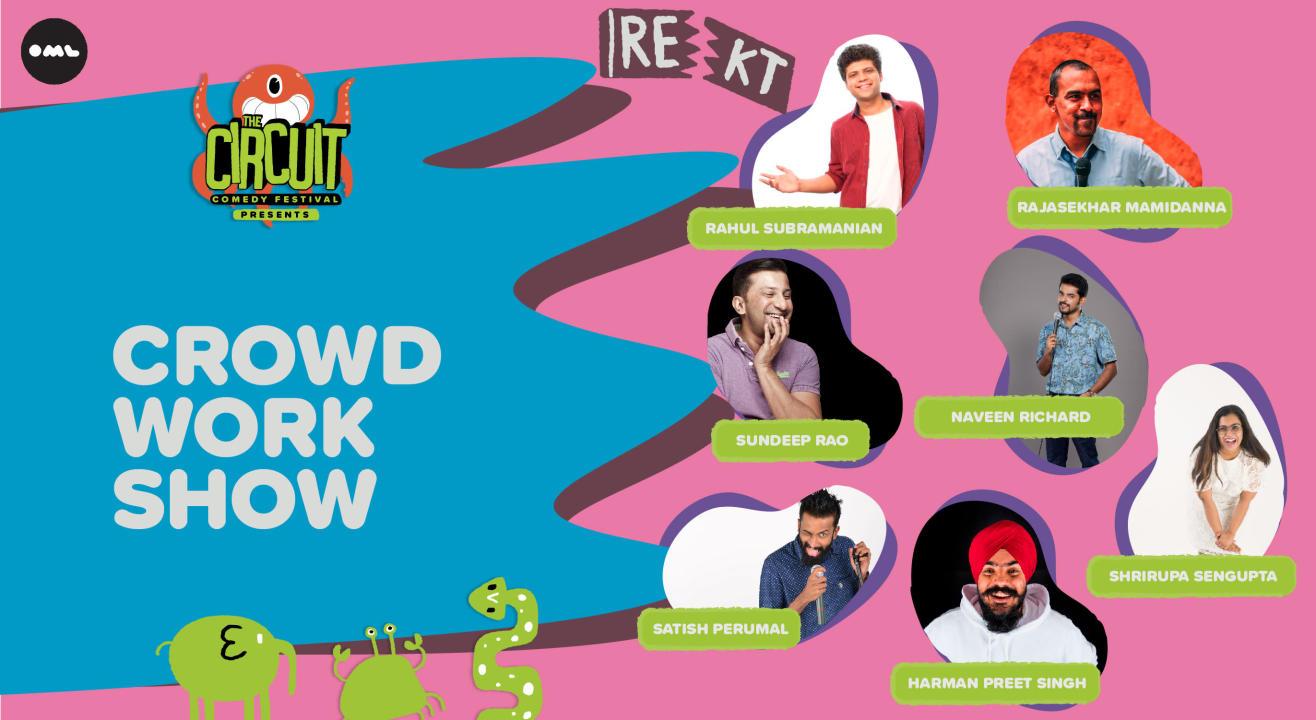Crowd Work Show ft. Rahul Subramanian, Naveen Richard, Shrirupa Sengupta and more! | The Circuit Comedy Festival, Bengaluru