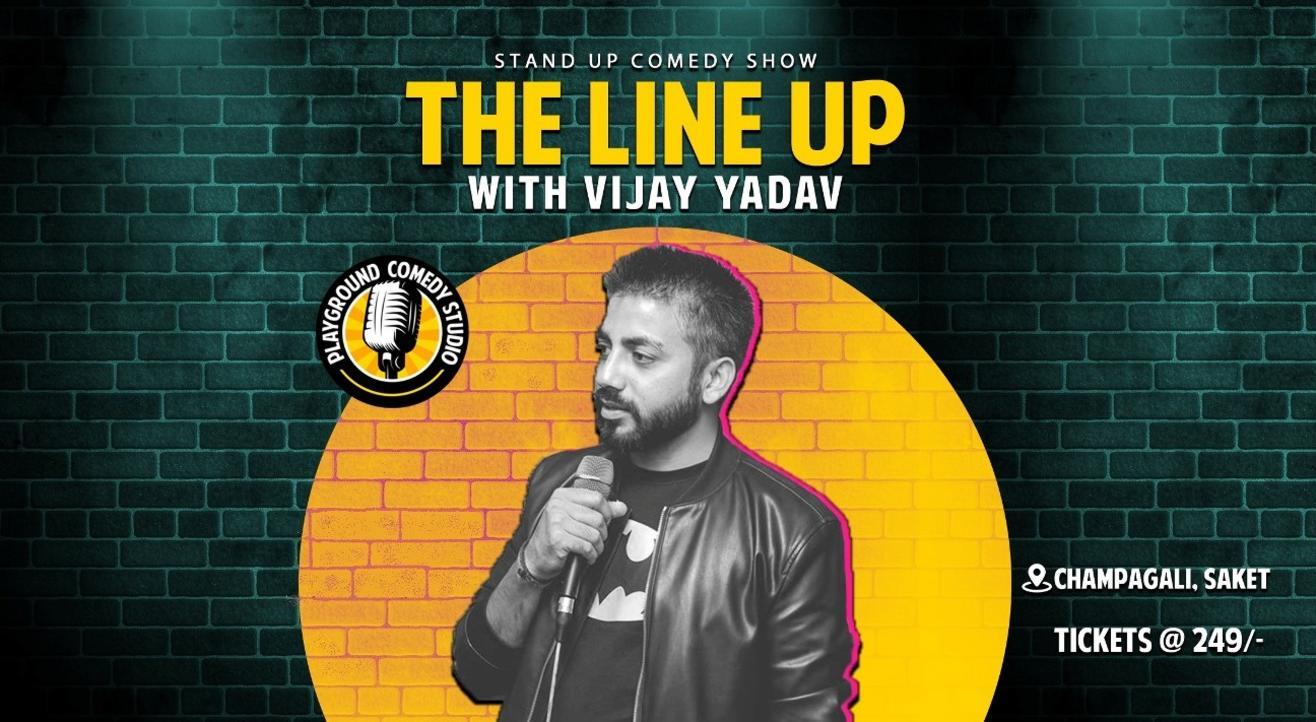 The Line Up with Vijay Yadav