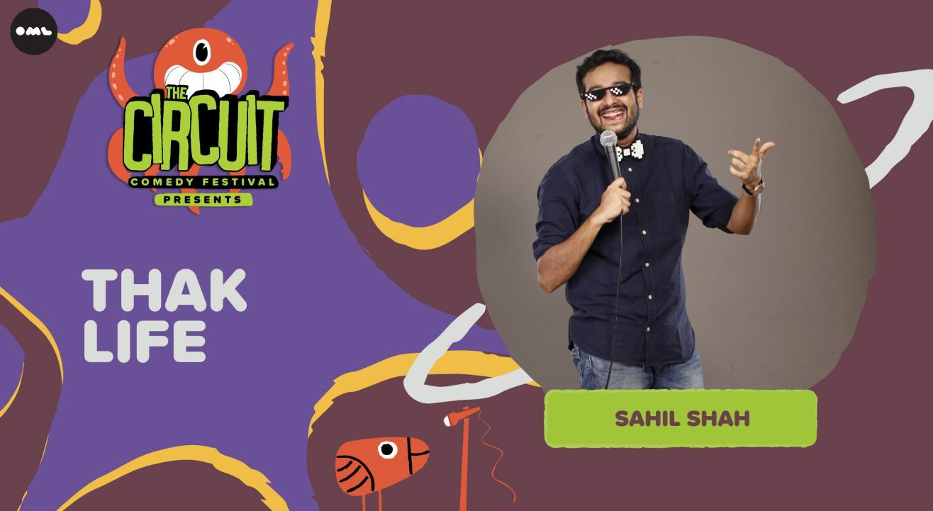Thak Life with Sahil Shah   The Circuit Comedy Festival, Delhi
