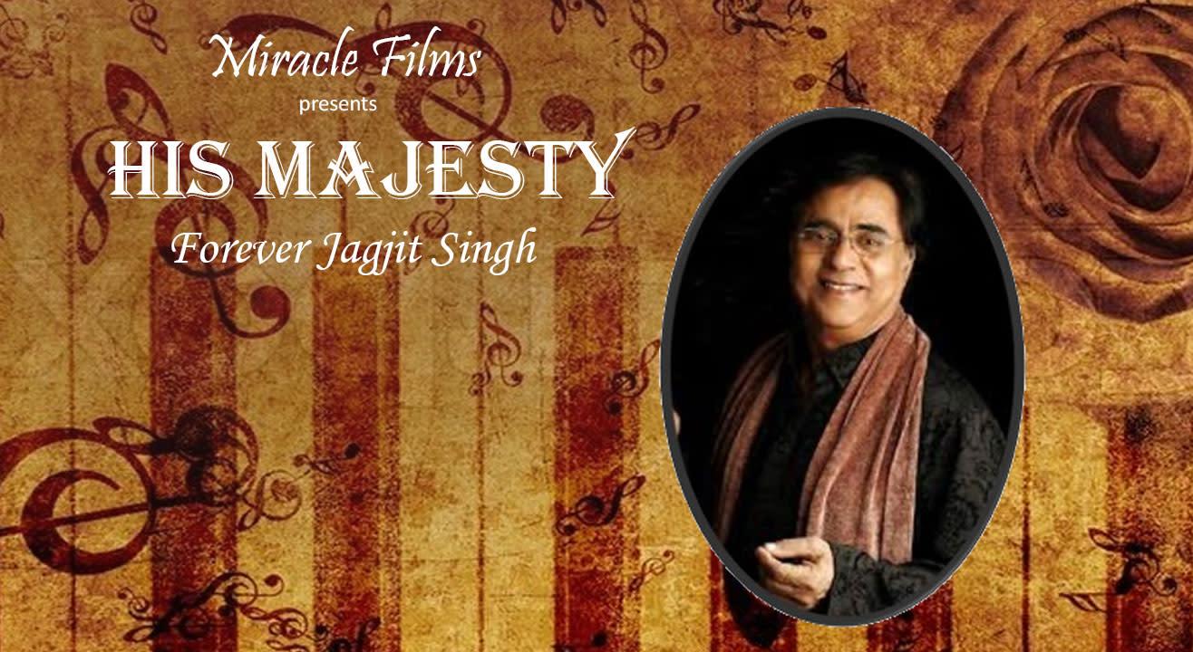 HIS MAJESTY – Forever Jagjit Singh