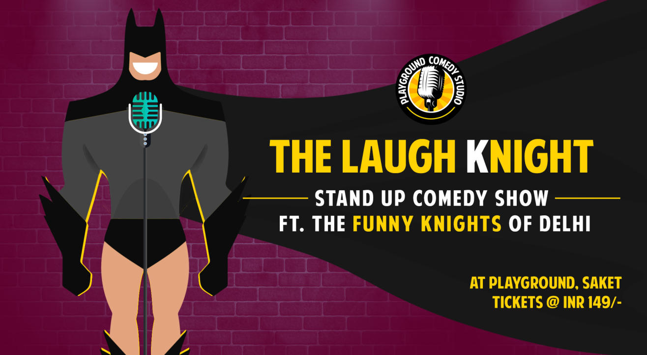 The Laugh Knight -Stand up Comedy Show