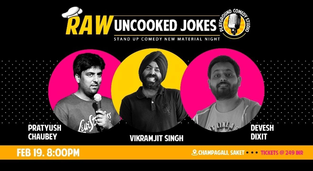 RAW-Uncooked Jokes with Pratyush, Devesh and Vikramjit