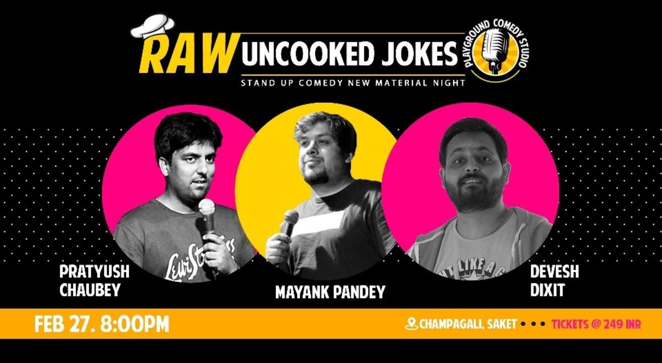 RAW-Uncooked Jokes with Pratyush, Devesh and Mayank