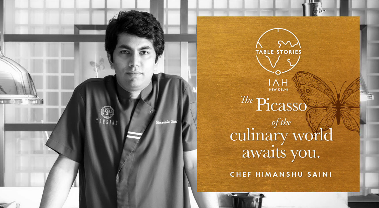 Table Stories with Chef Himanshu Saini