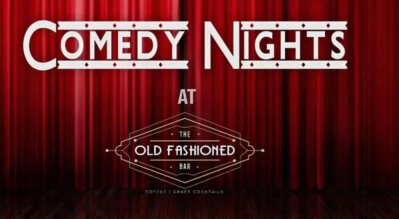 Comedy Nights at The Old Fashioned Bar