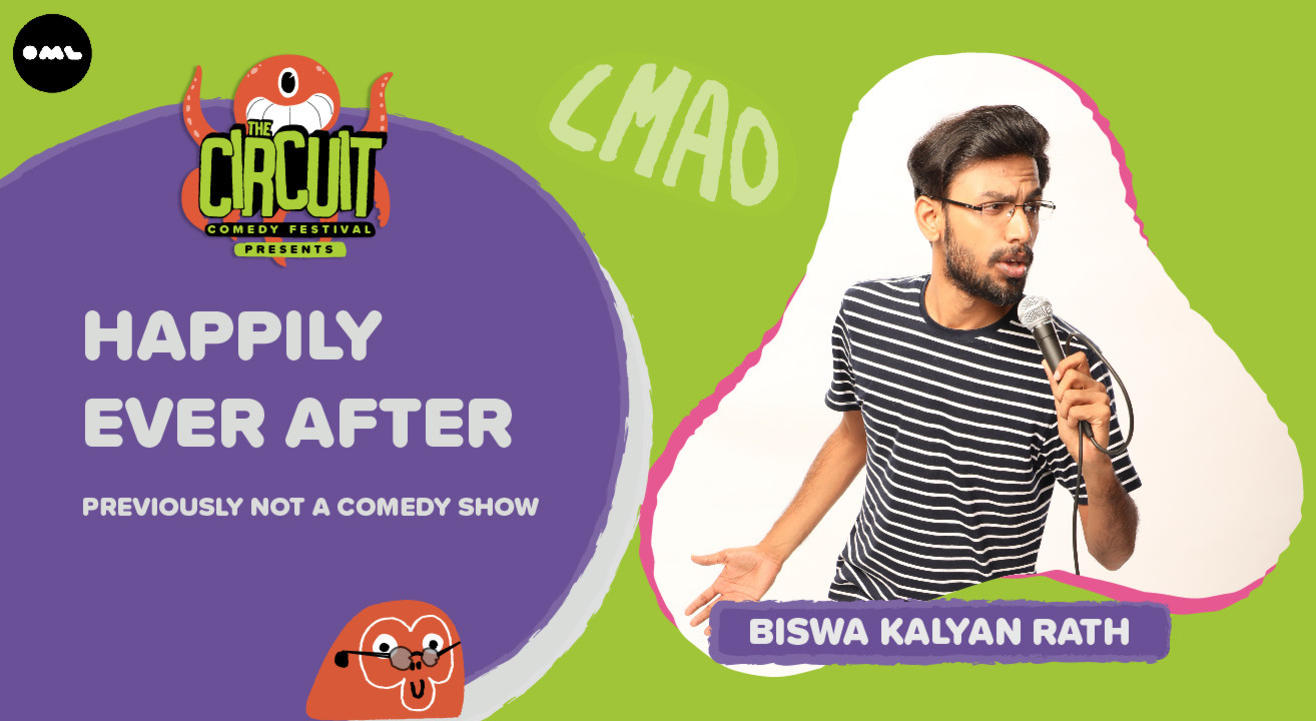 Happily Ever After with Biswa Kalyan Rath | The Circuit Comedy Festival, Delhi, March 8