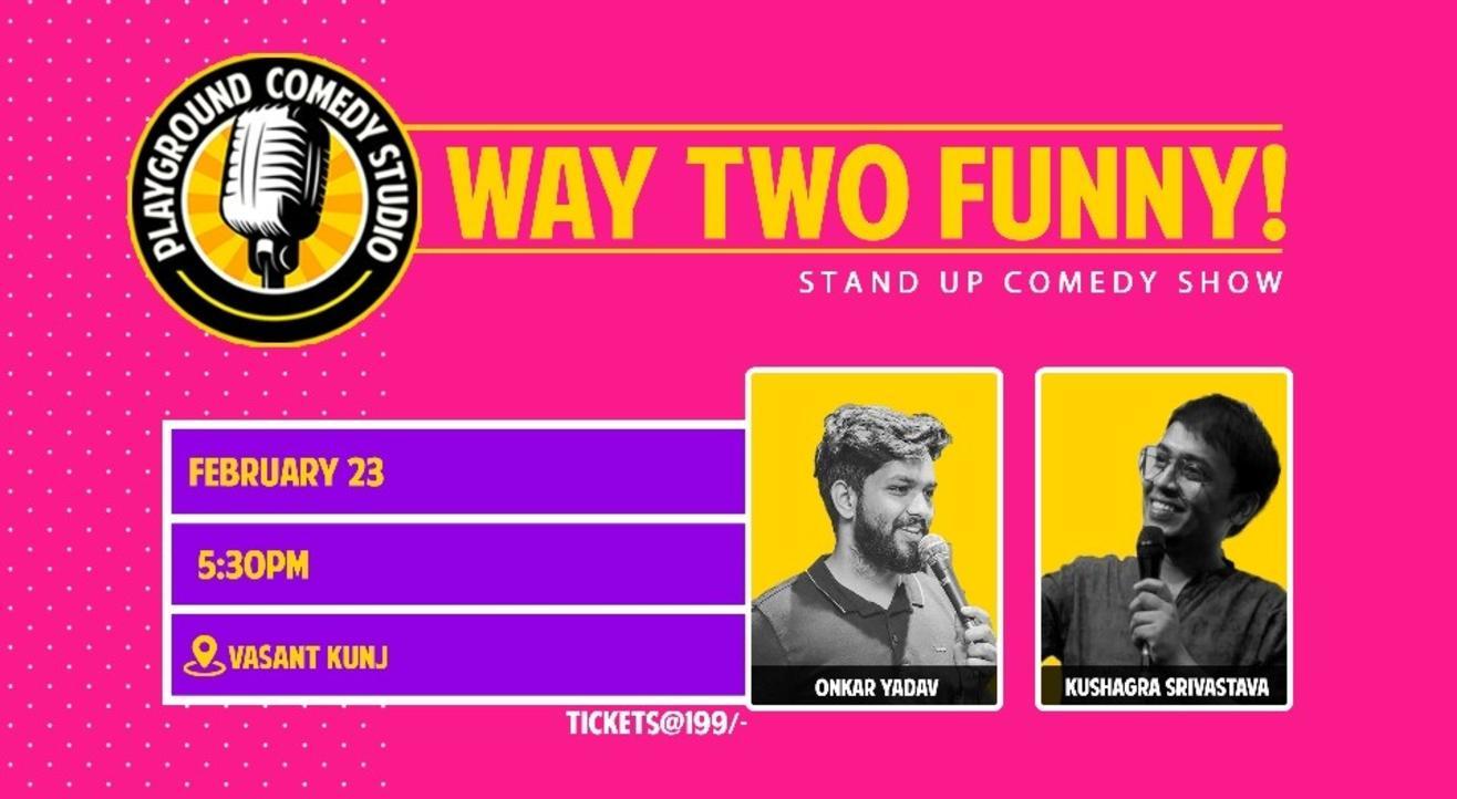Way Two Funny with Onkar & Kushagra