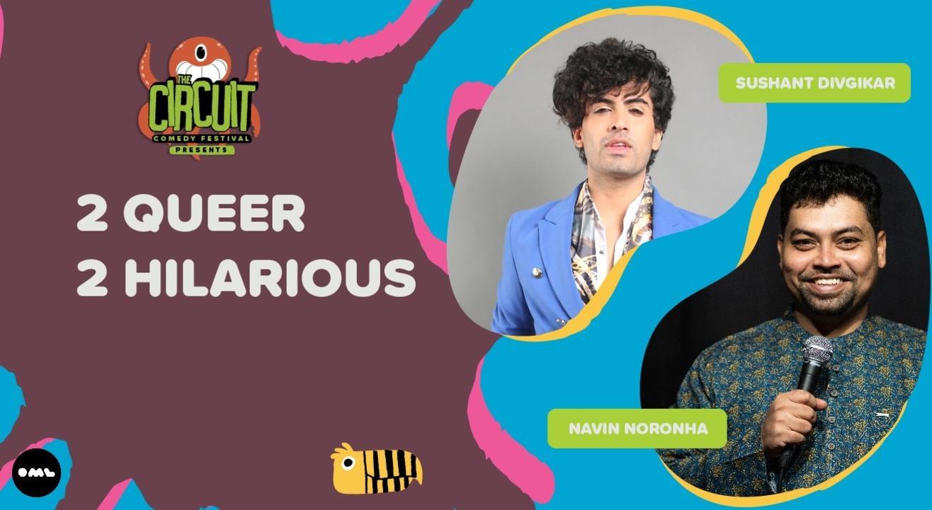 2 Queer 2 Hilarious ft. Sushant Divgikar & Navin Noronha | The Circuit Comedy Festival, Delhi