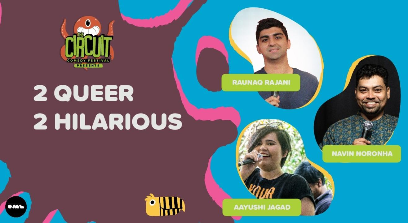 2 Queer 2 Hilarious ft. Raunaq, Navin and Aayushi   The Circuit Comedy Festival, Bengaluru
