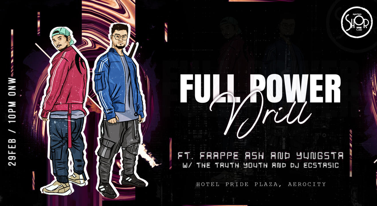 Full Power Drill Ft. Frappe Ash and Yungsta x Imperfecto Shor