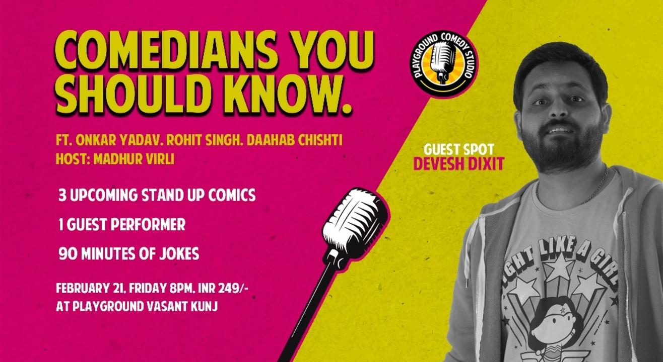 Comedians You Should Know with Devesh Dixit