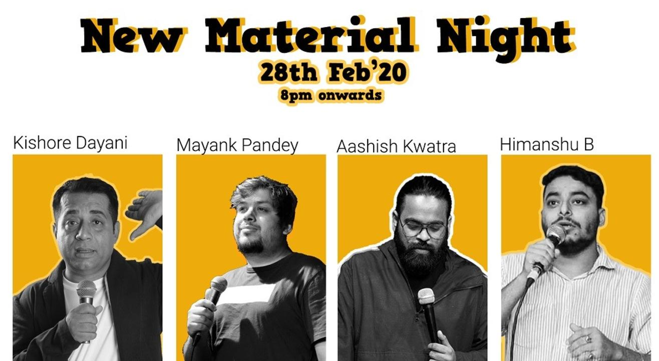 New Material Night with Kishore, Mayank, Aashish and Himanshu