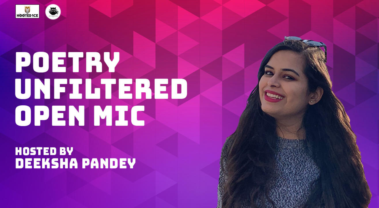 Poetry Unfiltered Open Mic ft. Deeksha Pandey