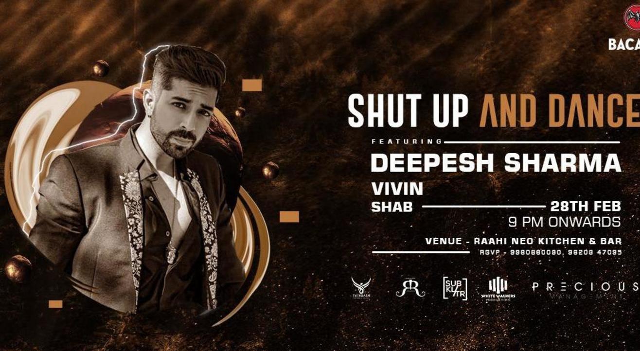 SHUT UP AND DANCE Ft. Deepesh Sharma