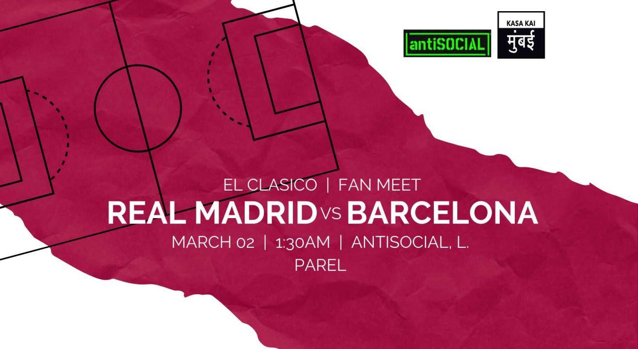 Real Madrid Vs Barcelona At Lower Parel
