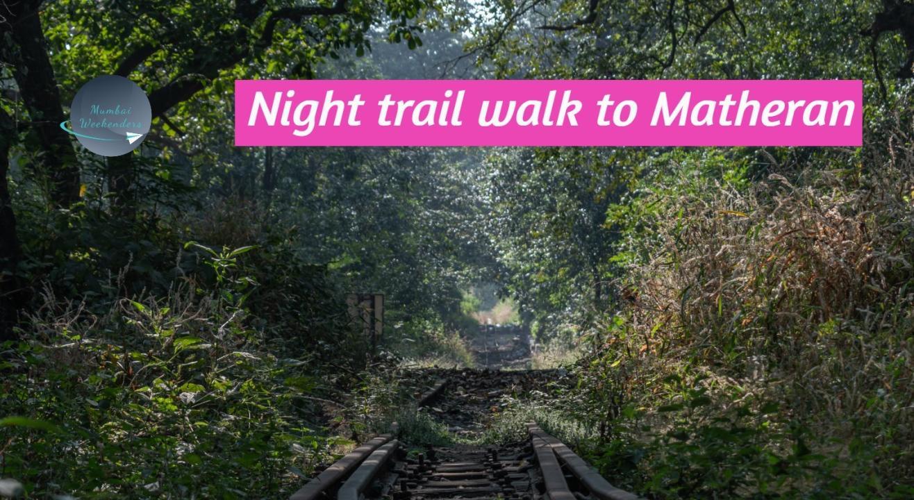 Night Trail walk to Matheran