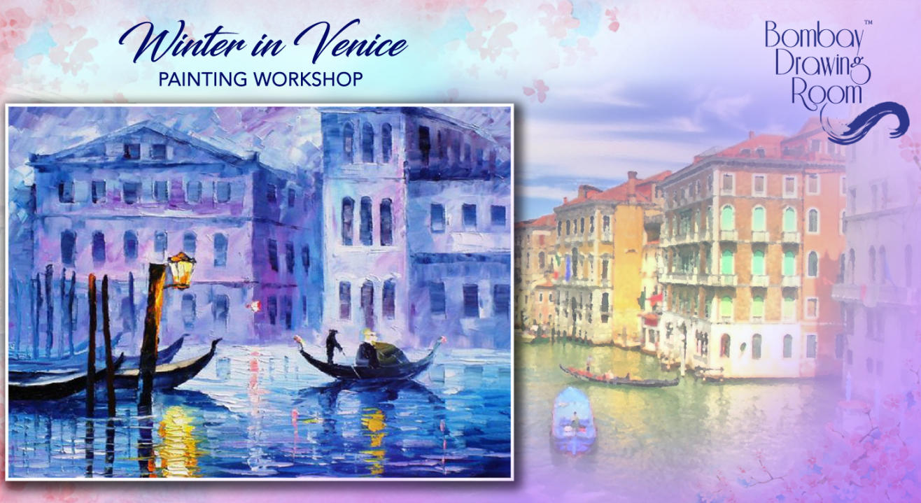 Winter in Venice Painting Workshop by Bombay Drawing Room