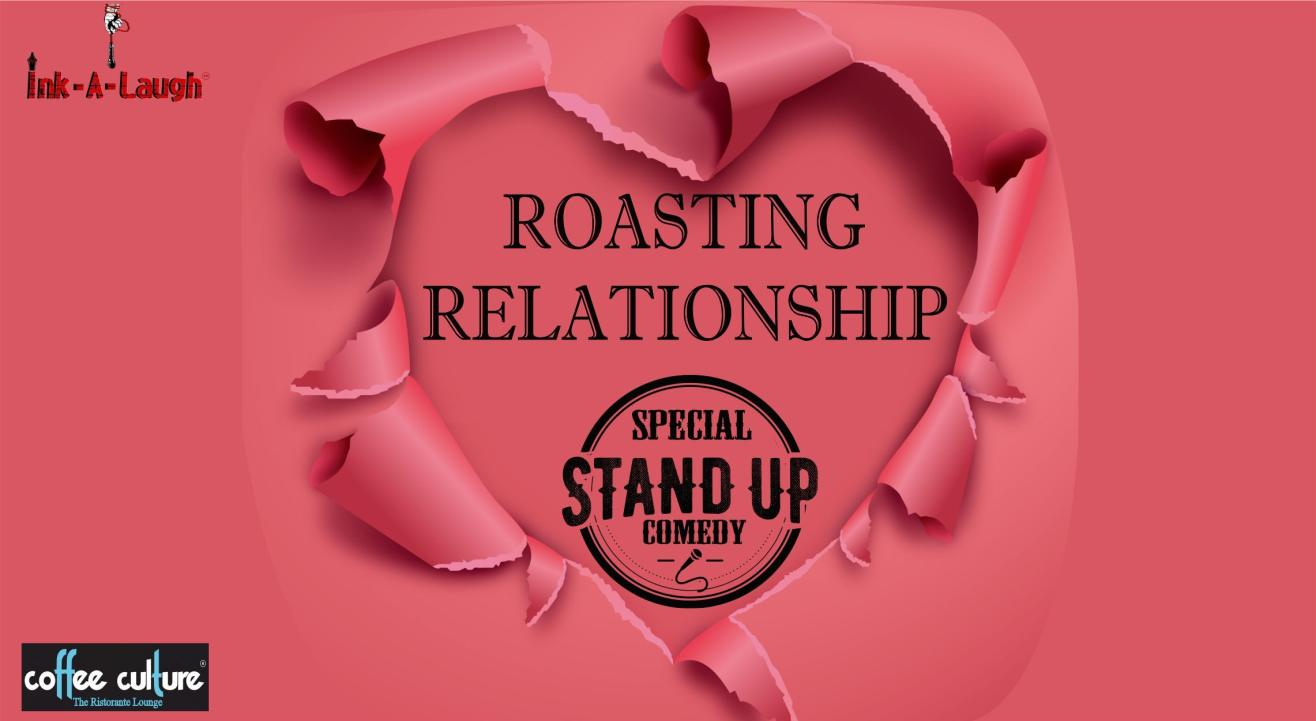 Ink-A-Laugh presents Roasting Relationship Stand Up Comedy Show