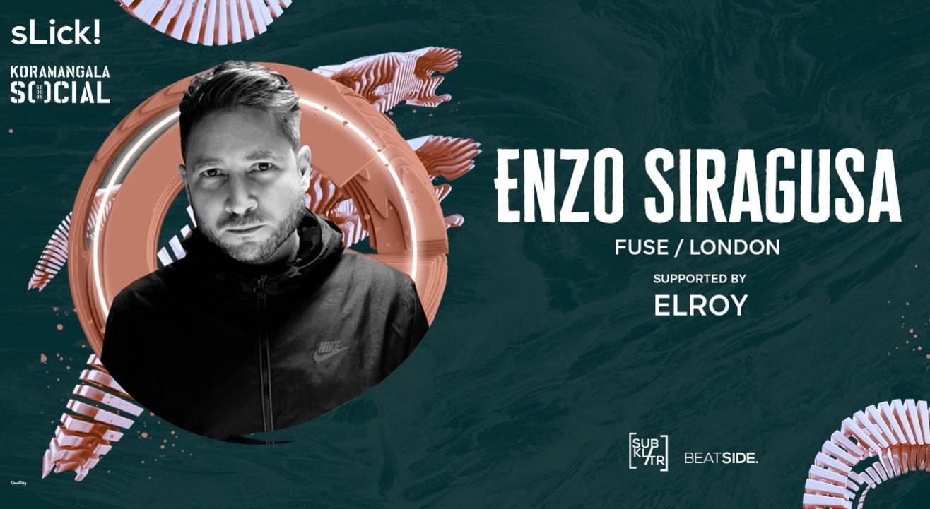 SLick Presents : Enzo Siragusa (Fuse London) #KoramangalaSocial
