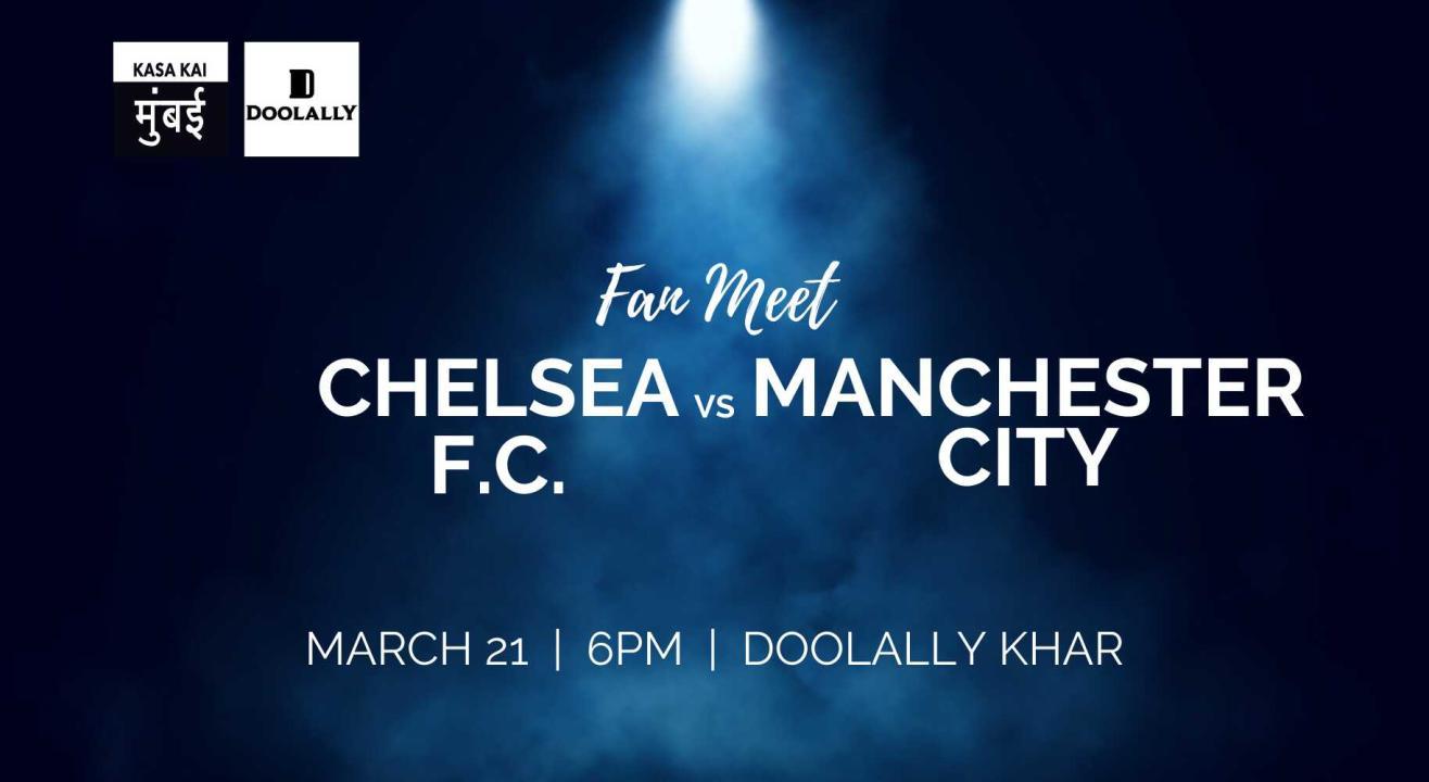 Chelsea vs Manchester City At  Khar