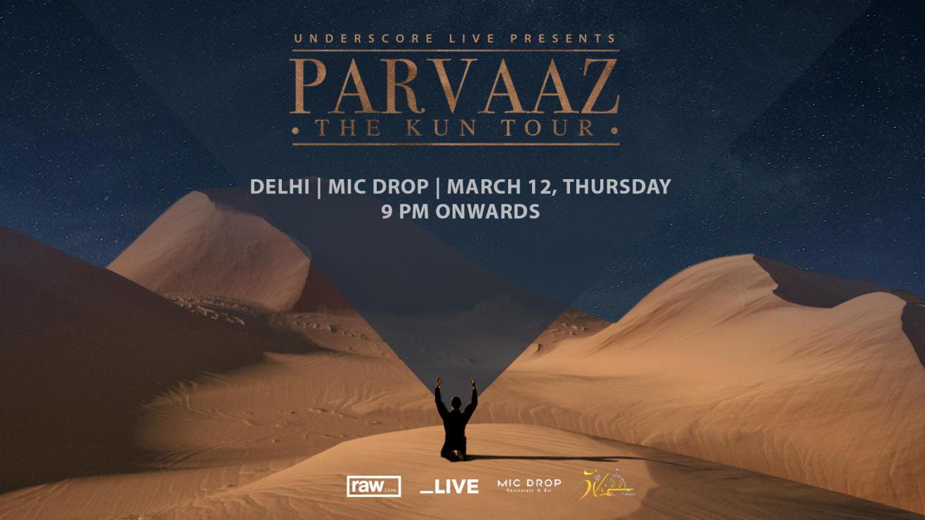 Underscore Live Presents Parvaaz- The Kun tour | New Delhi