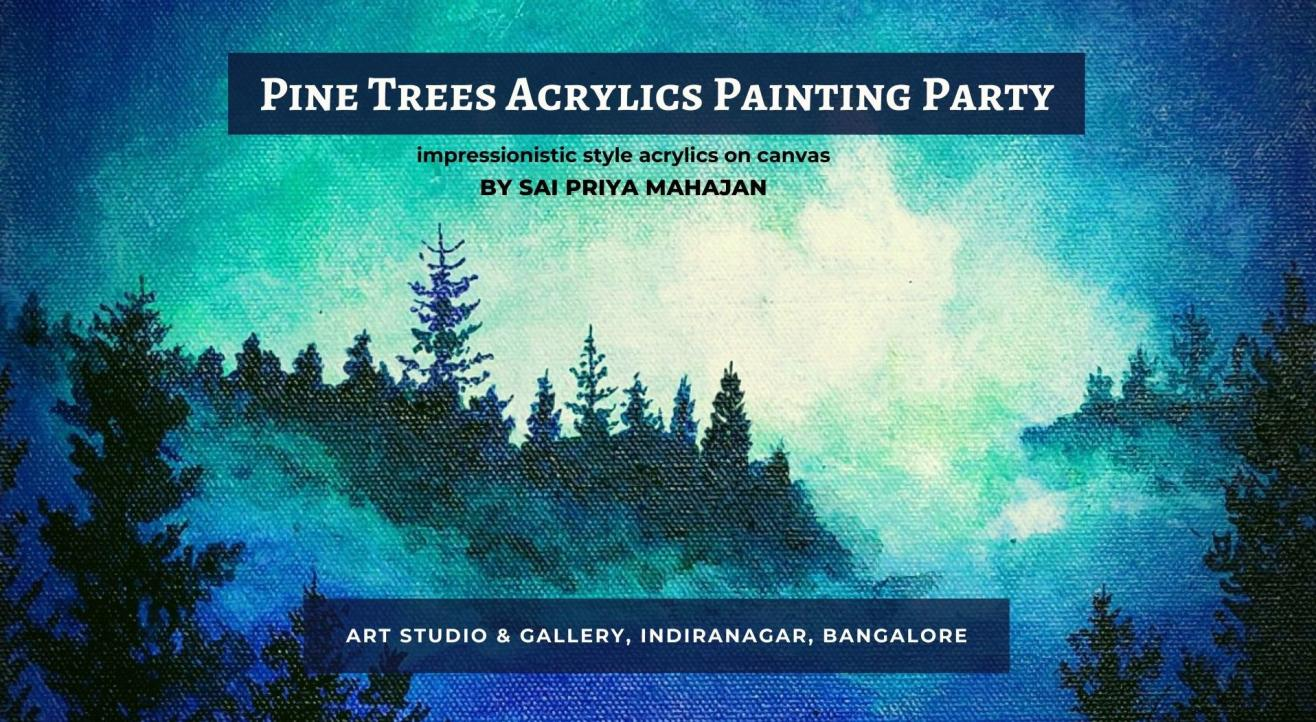 Acrylics Painting Party Misty Pine Trees