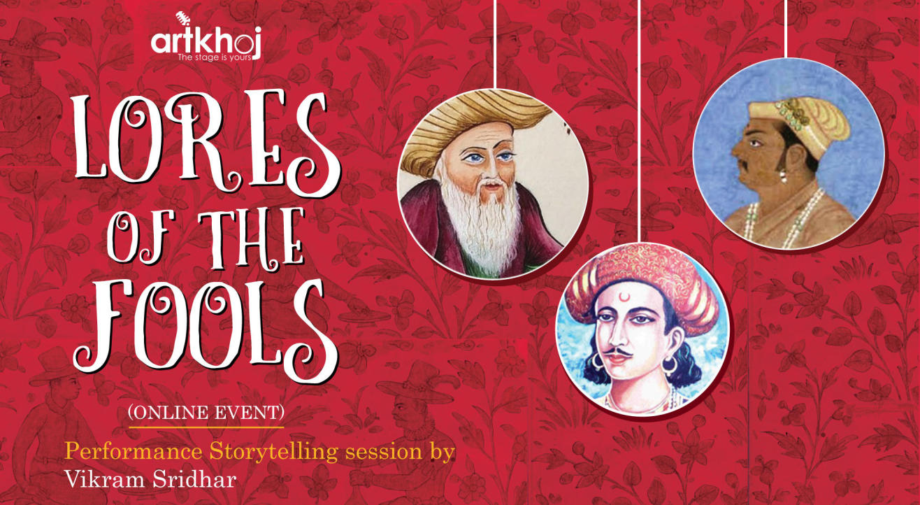 Lores of the Fools - Performance Storytelling by Vikram Sridhar (Online)