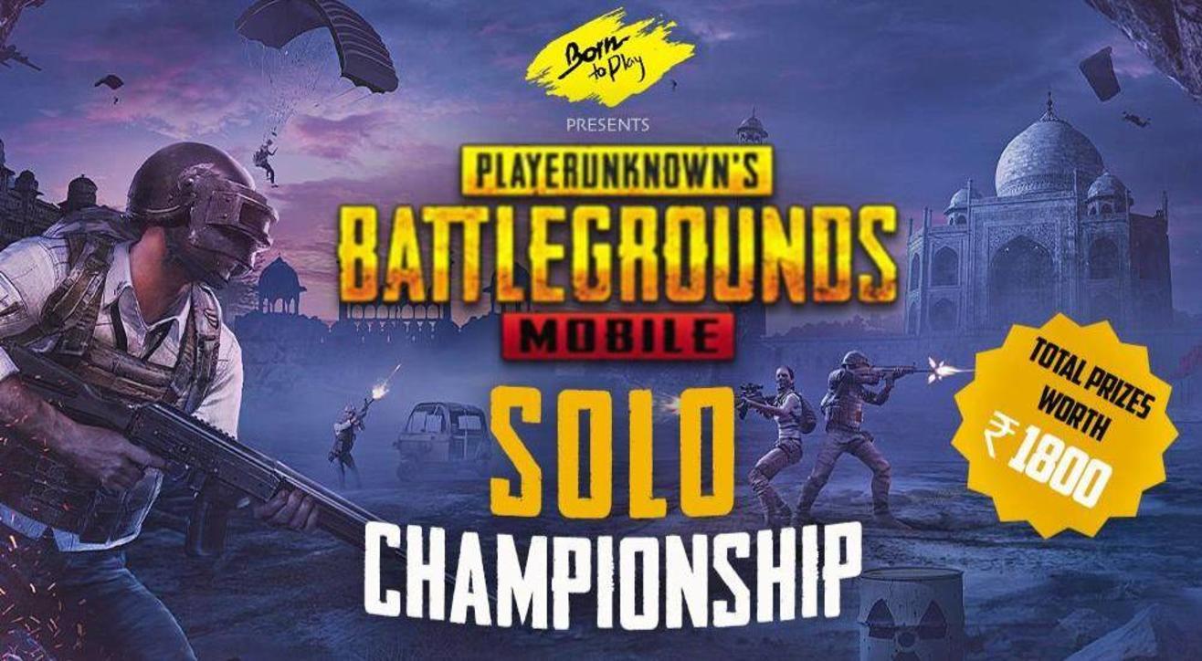 Born To Play Pubg Mobile Solo Tournament