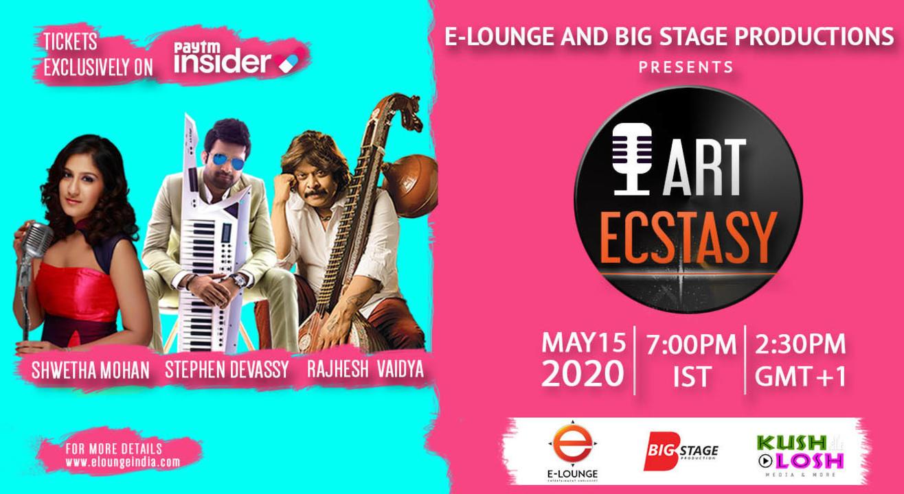 E-Lounge and Big Stage Production Presents 'ART ECSTASY'   - Stephen Devassy | Rajhesh Vaidhya | Shwetha Mohan