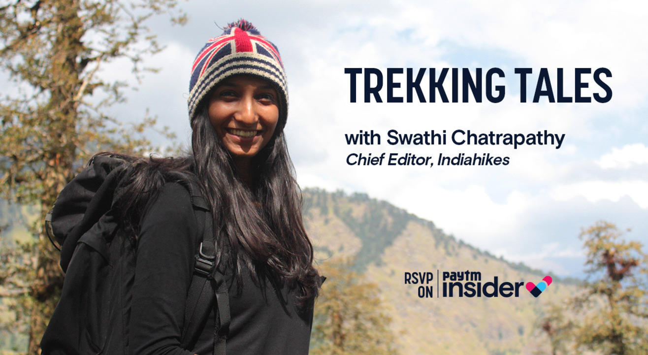 Trekking Tales with Swathi Chatrapathy, Chief Editor of Indiahikes