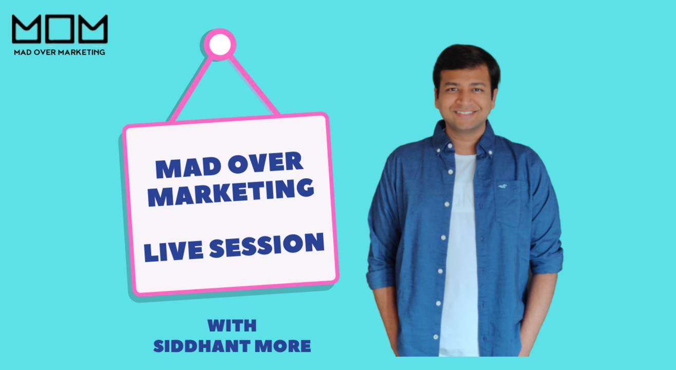 Mad Over Marketing : Live Session